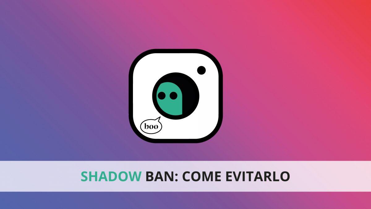 shadowban-di-instagram-come-evitarlo-e-non-farsi-penalizzare-1200x675.jpg