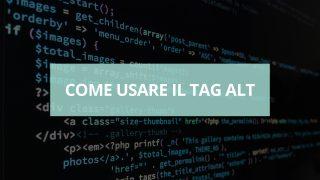 Il Tag Alt (Tag Alternative) è una stringa di testo Inserita nel codice HTML delle pagine web o nelle immagine. E' fondamentale in ottica SEO. Scopri di più