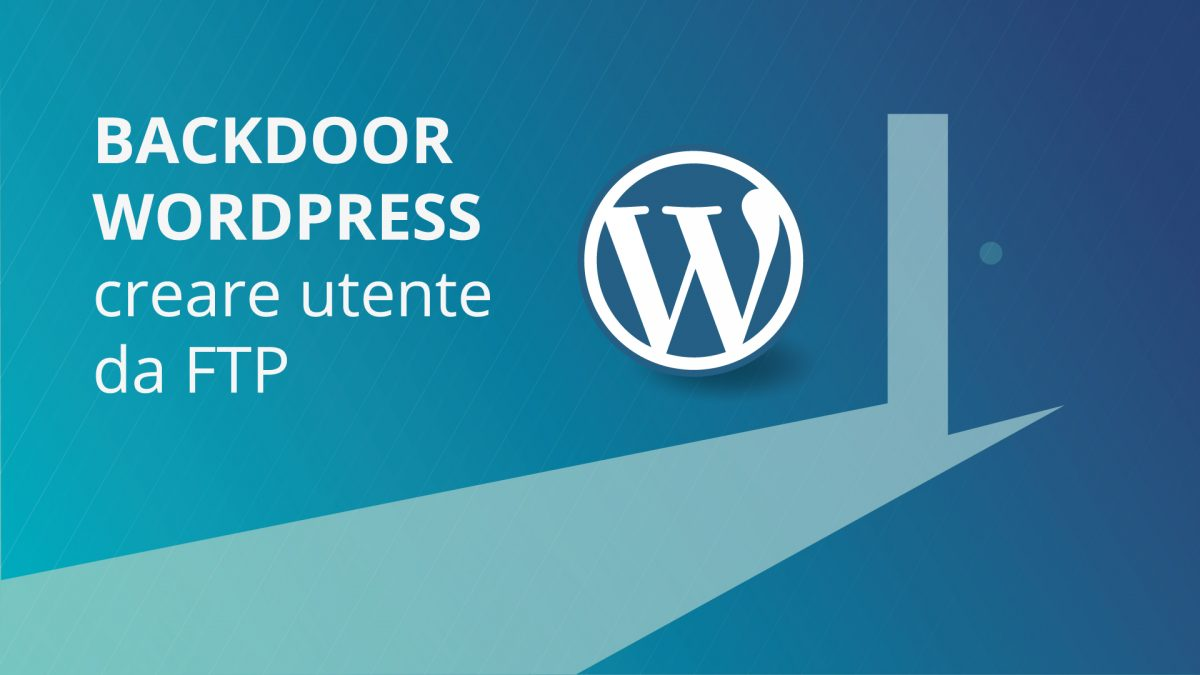 wordpress-backdoor-creare-utente-da-ftp-1200x675.jpg